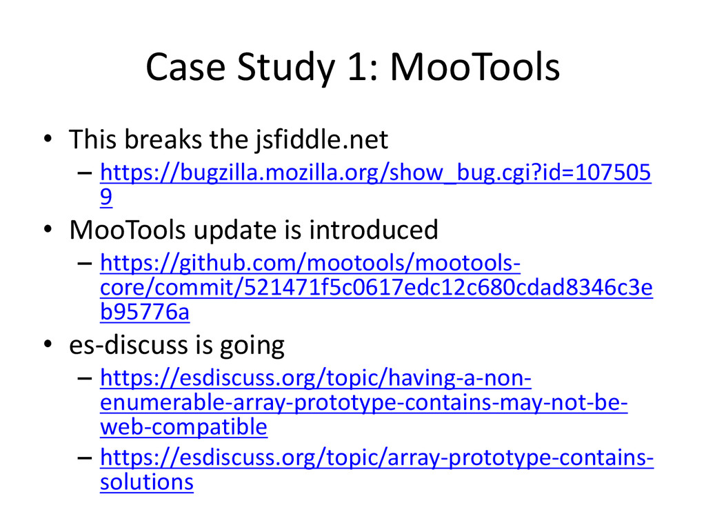 Case Study 1: MooTools • This breaks the jsfidd...
