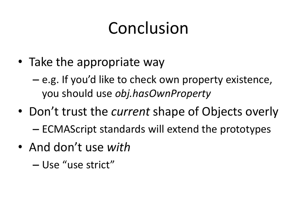 Conclusion • Take the appropriate way – e.g. If...