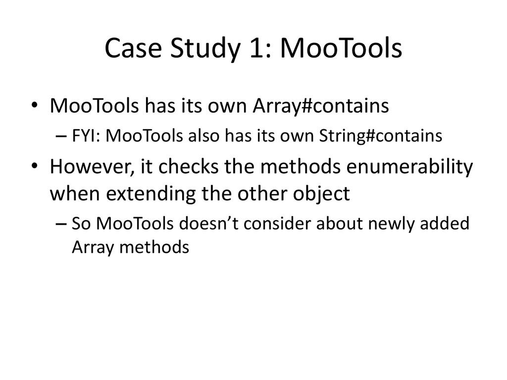 Case Study 1: MooTools • MooTools has its own A...