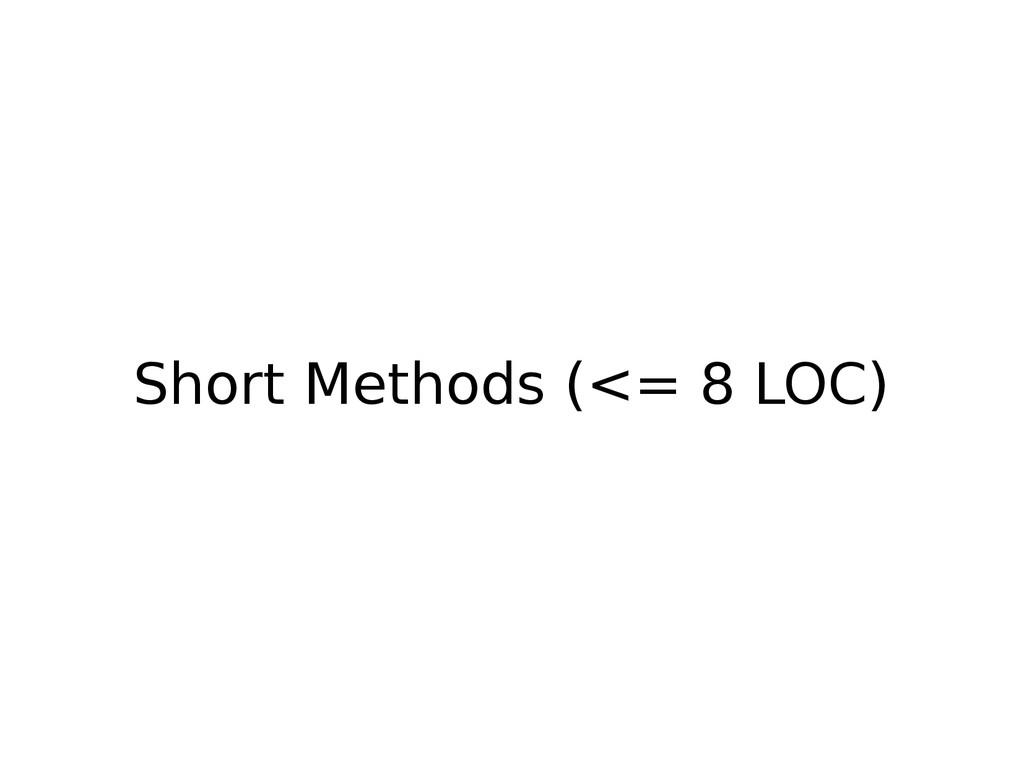 Short Methods (<= 8 LOC)
