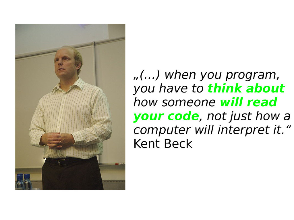 """""""(…) when you program, you have to think about ..."""
