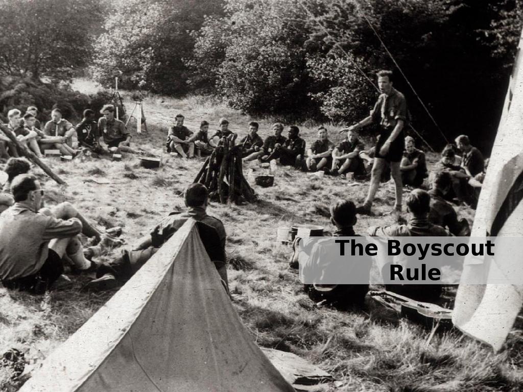 The Boyscout Rule