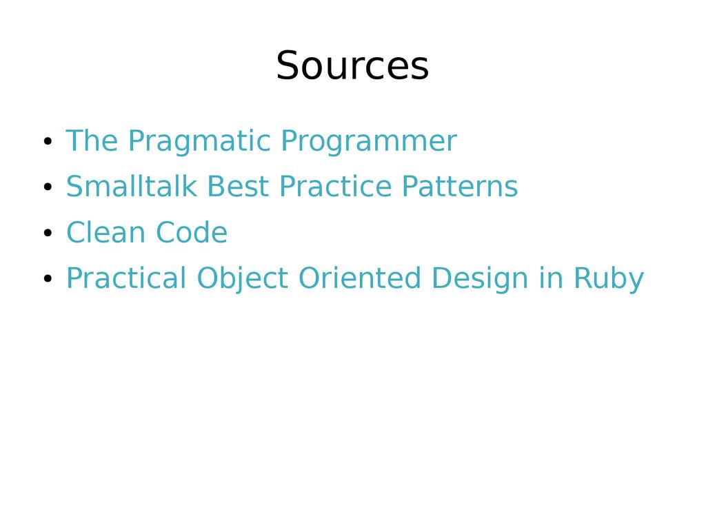 Sources ● The Pragmatic Programmer ● Smalltalk ...