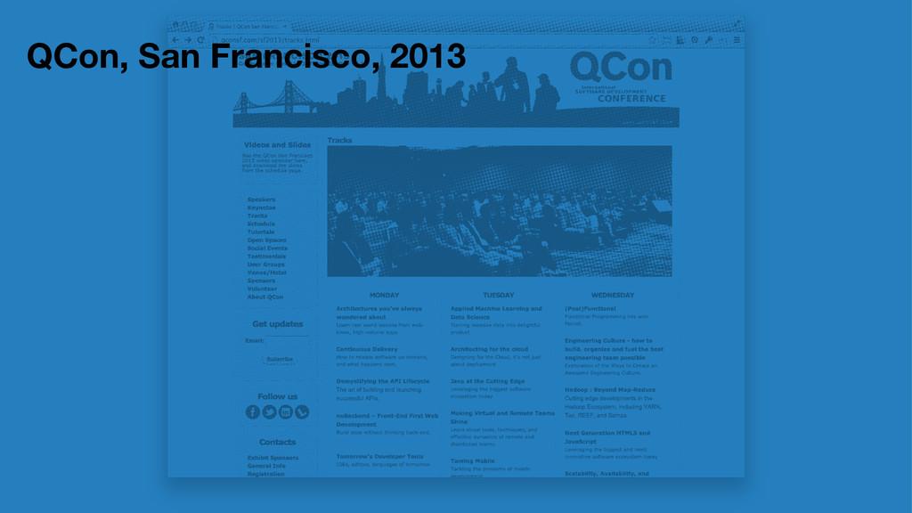 QCon, San Francisco, 2013