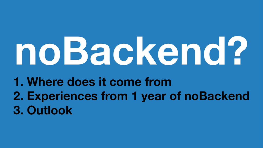 noBackend? 1. Where does it come from 2. Experi...