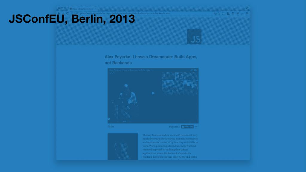 JSConfEU, Berlin, 2013