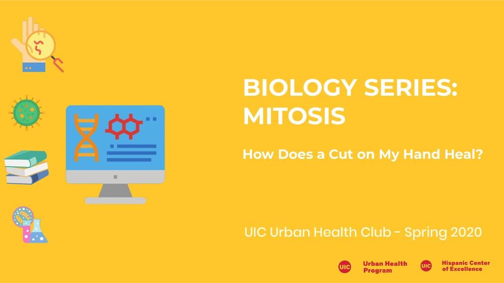 UIC Urban Health Club - Spring 2020 BIOLOGY SER...