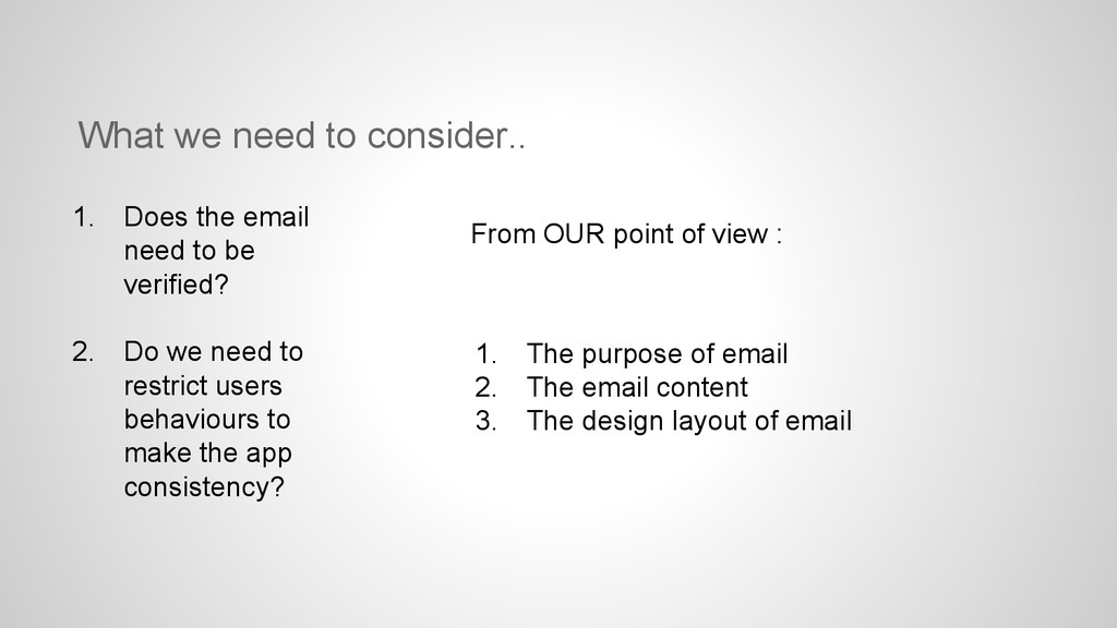 What we need to consider.. 1. Does the email ne...