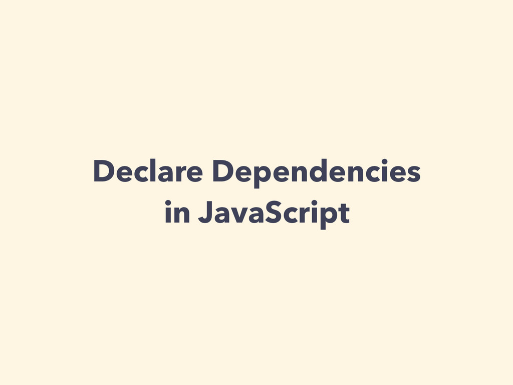 Declare Dependencies in JavaScript