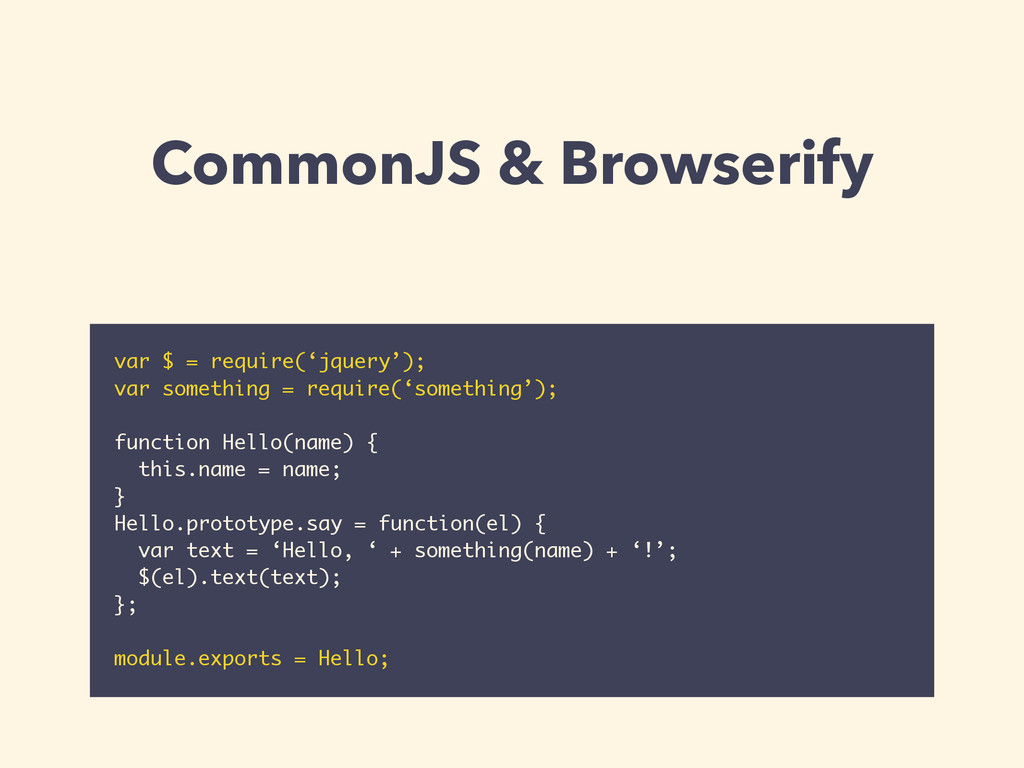 CommonJS & Browserify var $ = require('jquery')...