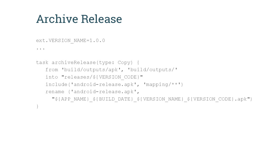 Archive Release ext.VERSION_NAME=1.0.0 ... task...