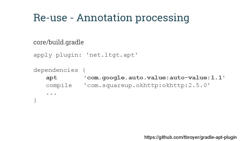Re-use - Annotation processing apply plugin: 'n...
