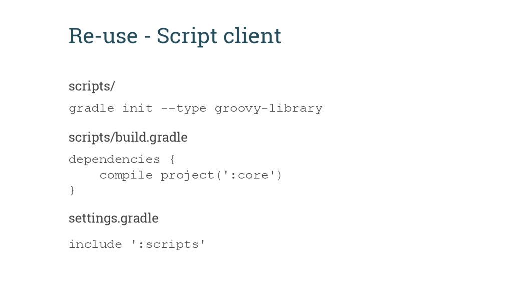 gradle init --type groovy-library Re-use - Scri...