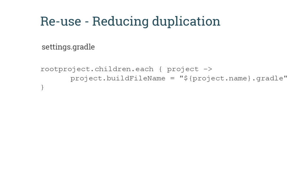 Re-use - Reducing duplication rootproject.child...