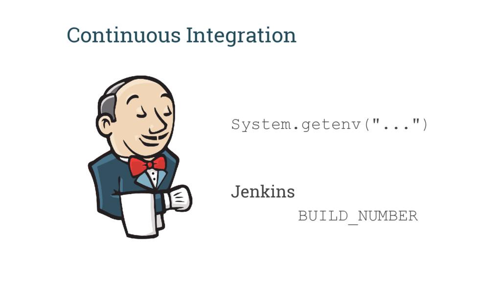 """Continuous Integration System.getenv(""""..."""") Jen..."""