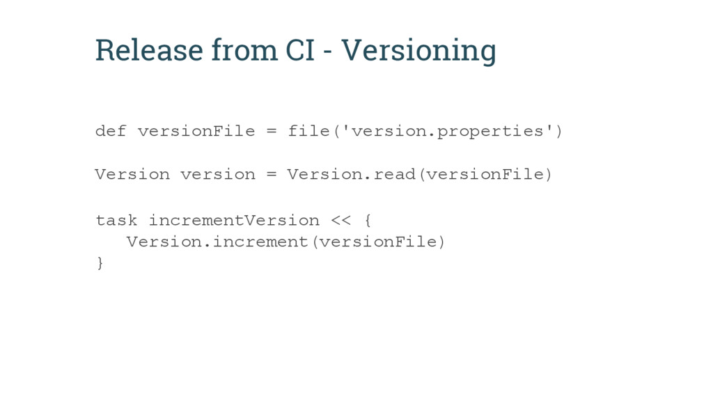Release from CI - Versioning def versionFile = ...