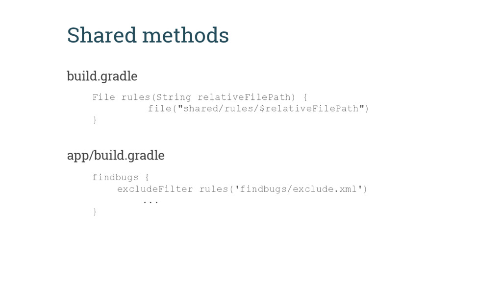 Shared methods build.gradle File rules(String r...