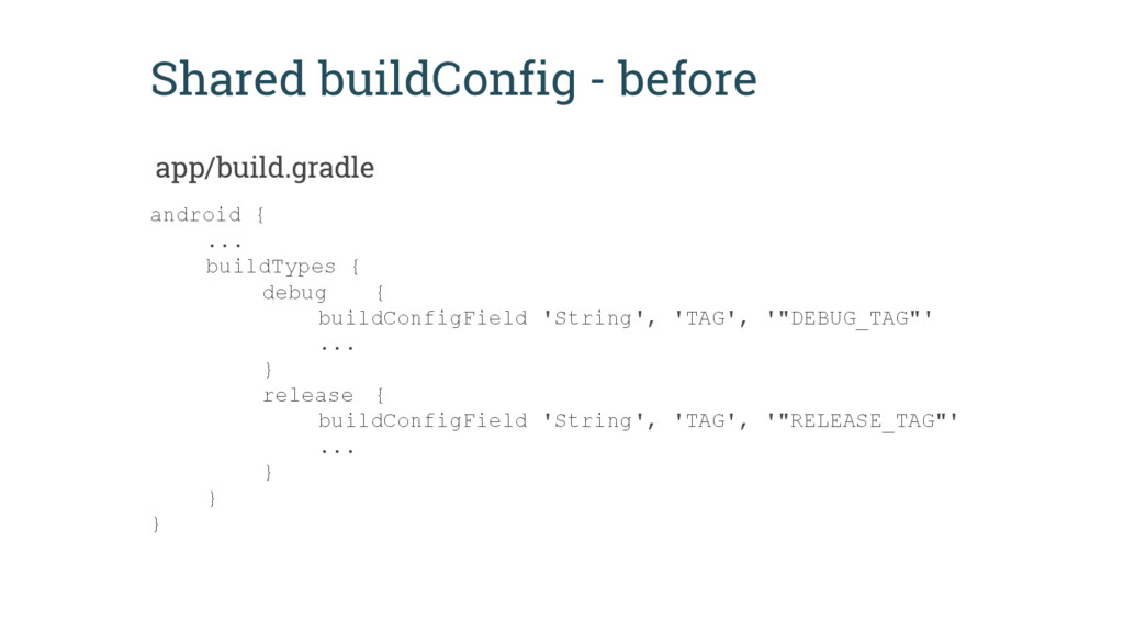 Shared buildConfig - before android { ... build...