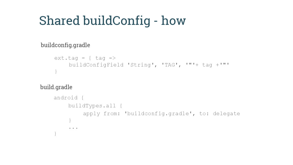 Shared buildConfig - how ext.tag = { tag -> bui...
