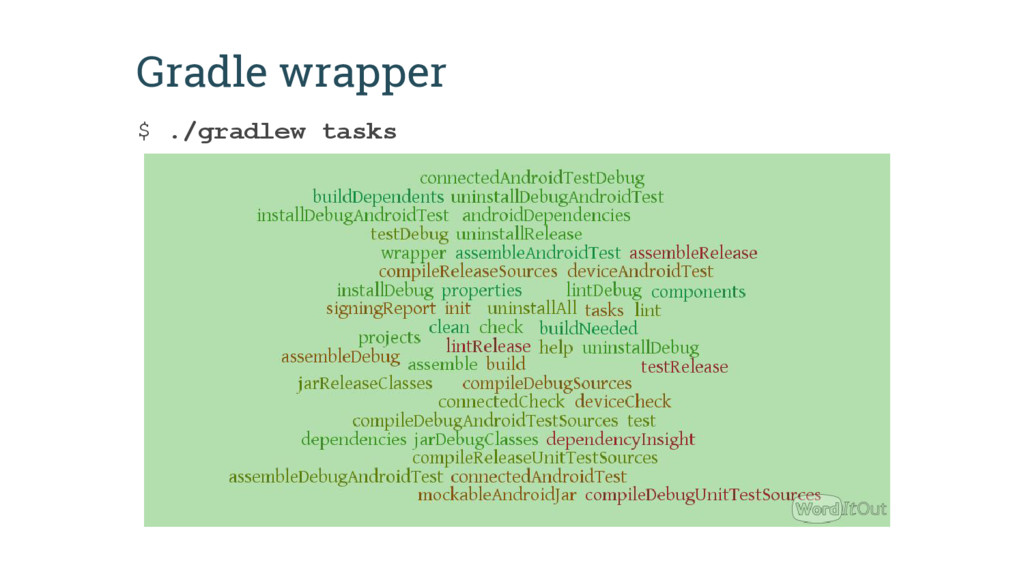 Gradle wrapper $ ./gradlew tasks