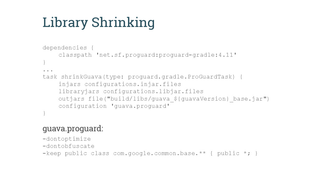 Library Shrinking dependencies { classpath 'net...