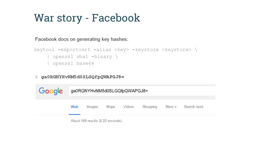 War story - Facebook keytool -exportcert -alias...