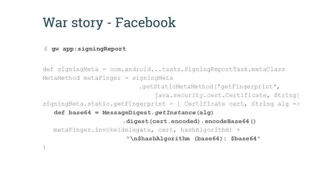 War story - Facebook def signingMeta = com.andr...