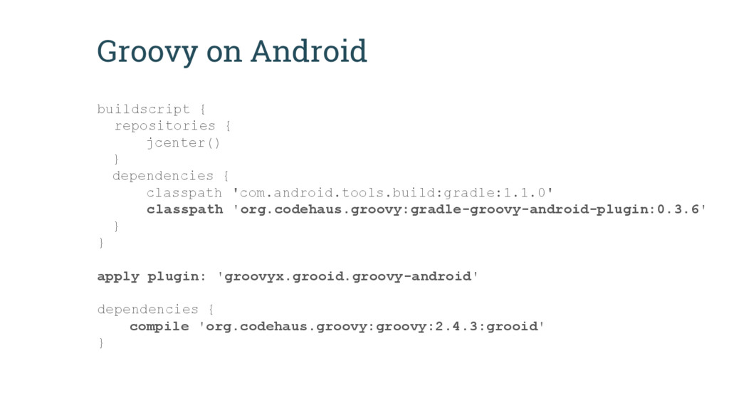 Groovy on Android buildscript { repositories { ...