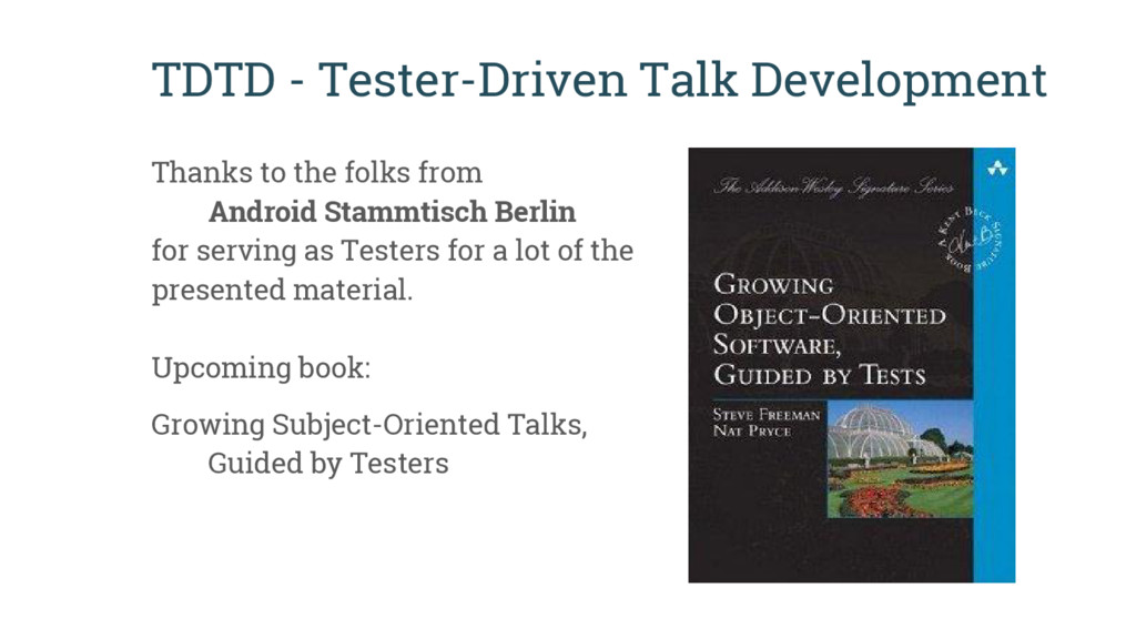 TDTD - Tester-Driven Talk Development Thanks to...
