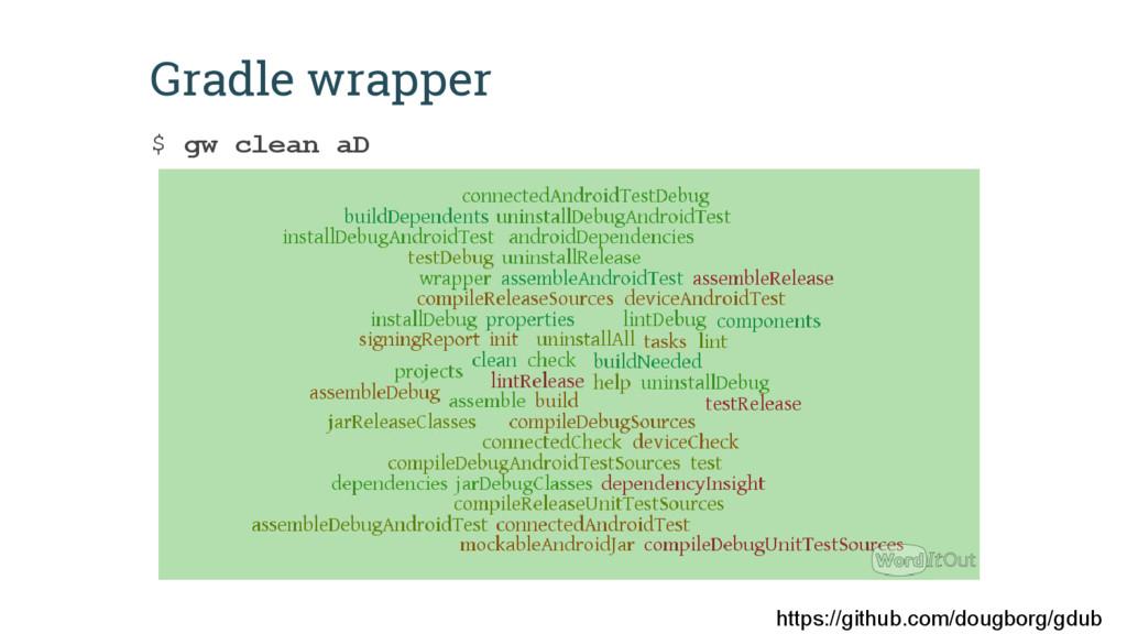 Gradle wrapper $ gw clean aD https://github.com...