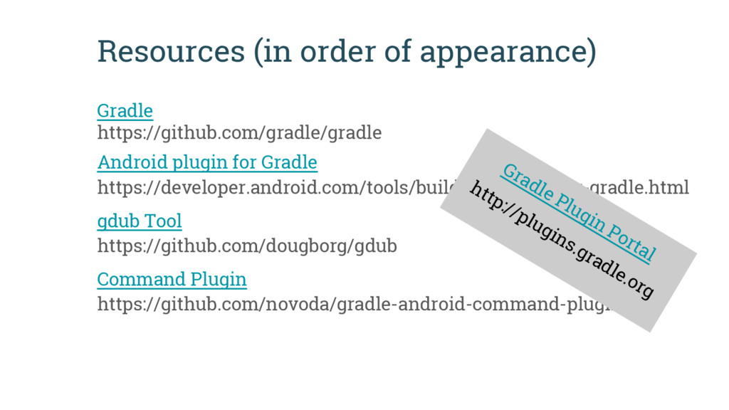 Resources (in order of appearance) Gradle https...