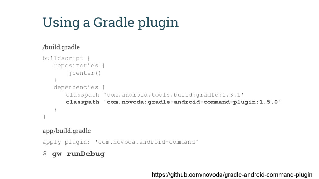 Using a Gradle plugin /build.gradle buildscript...