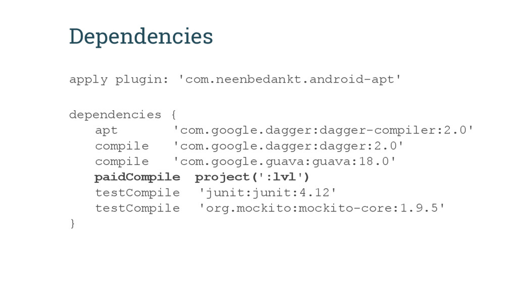 Dependencies apply plugin: 'com.neenbedankt.and...