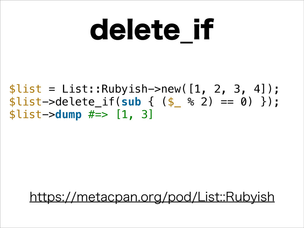 EFMFUF@JG $list = List::Rubyish->new([1, 2, 3, ...