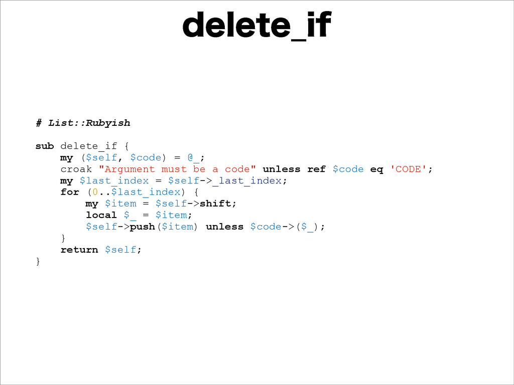 EFMFUF@JG # List::Rubyish sub delete_if { my ($...