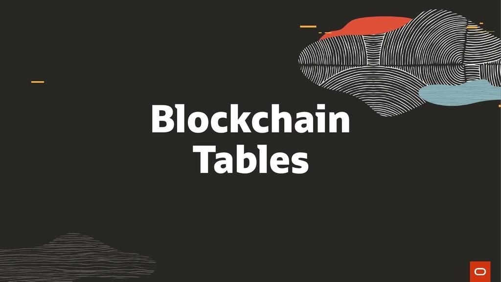 Blockchain Tables