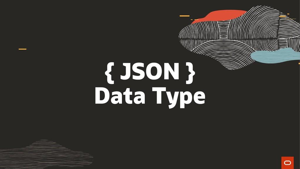 { JSON } Data Type