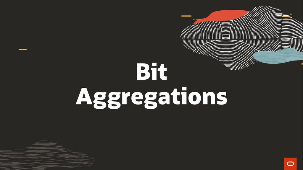 Bit Aggregations