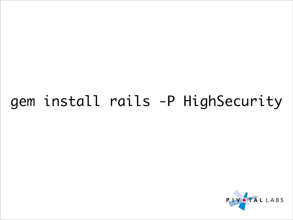 gem install rails -P HighSecurity