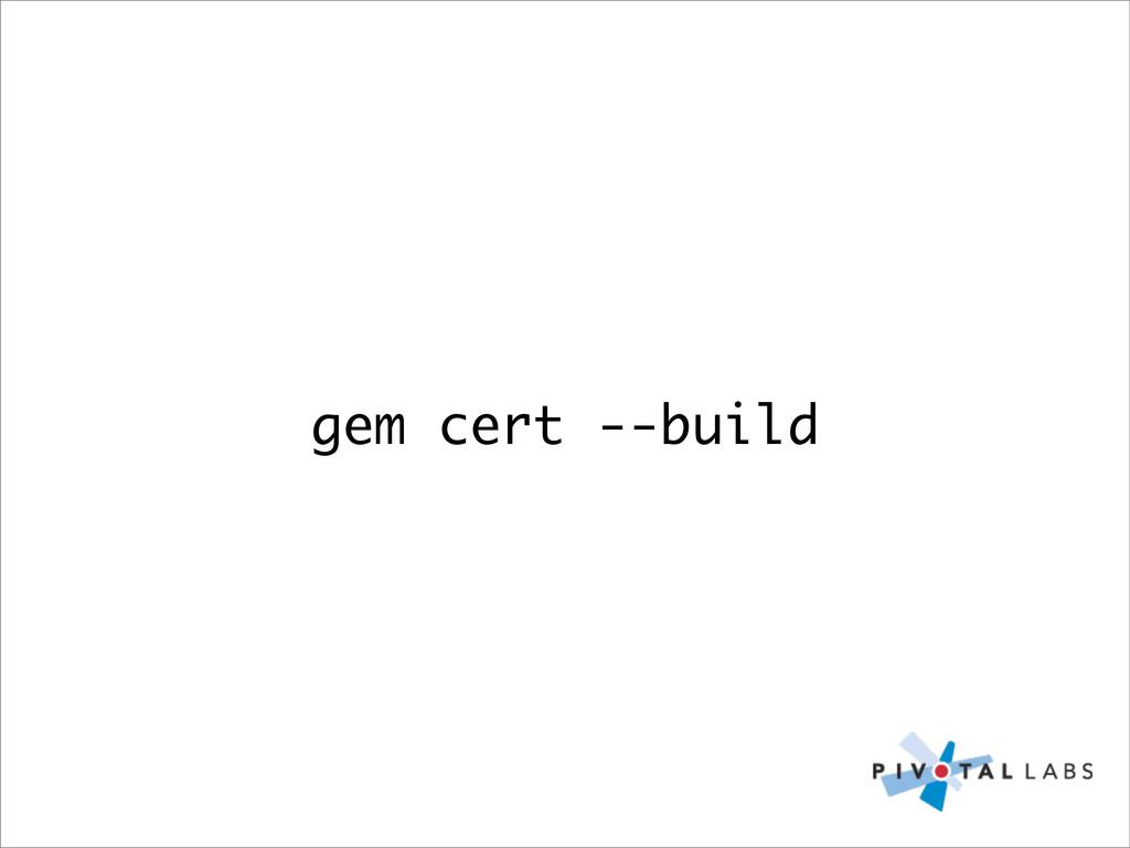gem cert --build