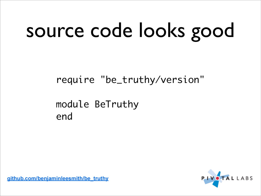 "source code looks good require ""be_truthy/versi..."