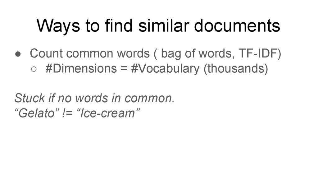 Ways to find similar documents ● Count common w...