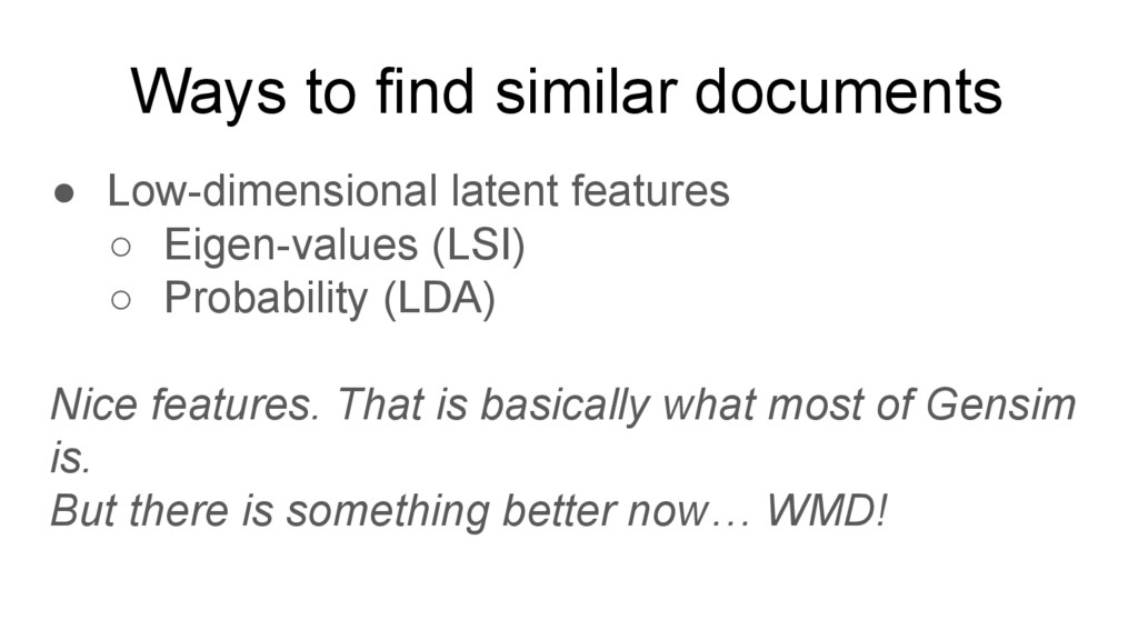 Ways to find similar documents ● Low-dimensiona...