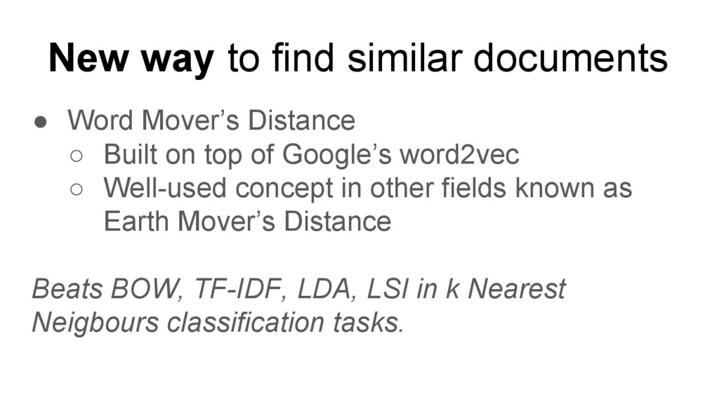 New way to find similar documents ● Word Mover'...