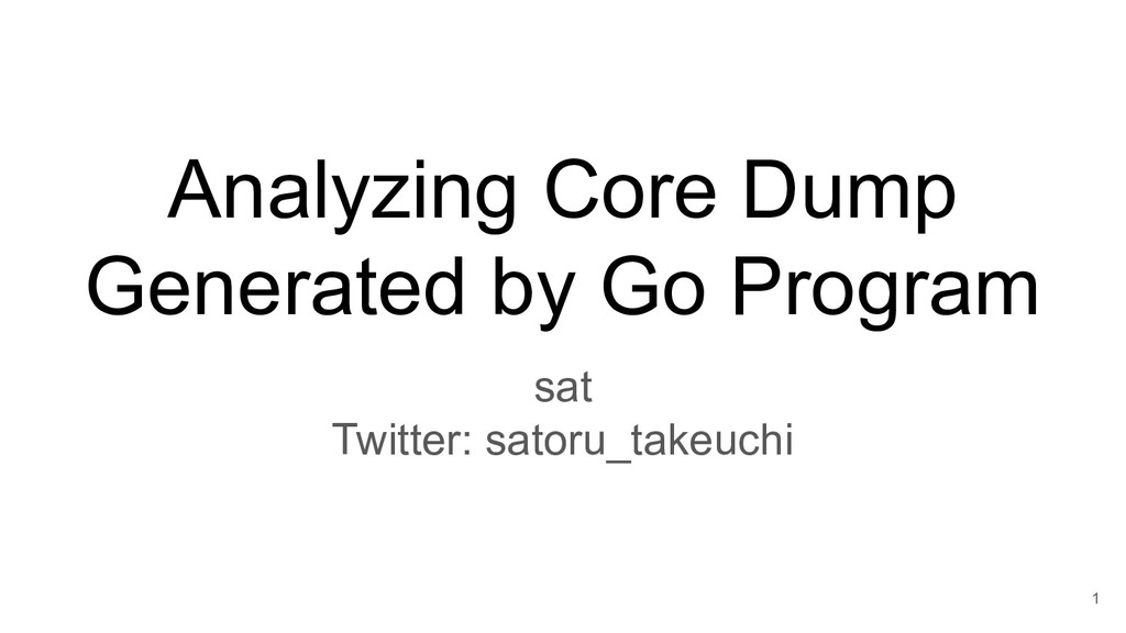 Analyzing Core Dump Generated by Go Program sat...