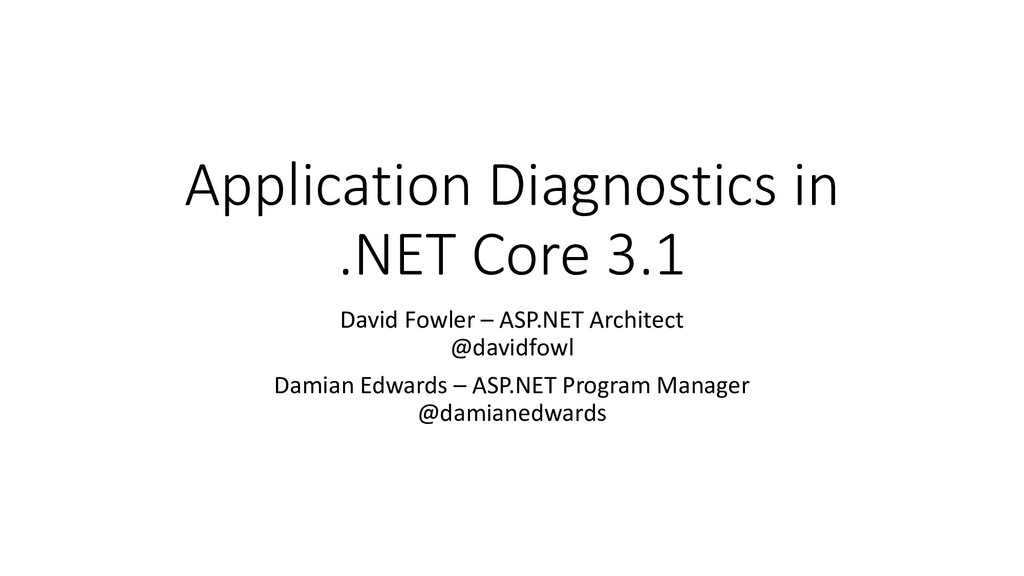 Application Diagnostics in .NET Core 3.1 David ...