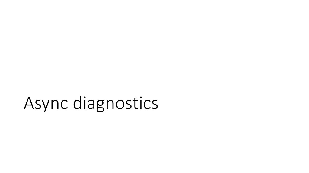 Async diagnostics