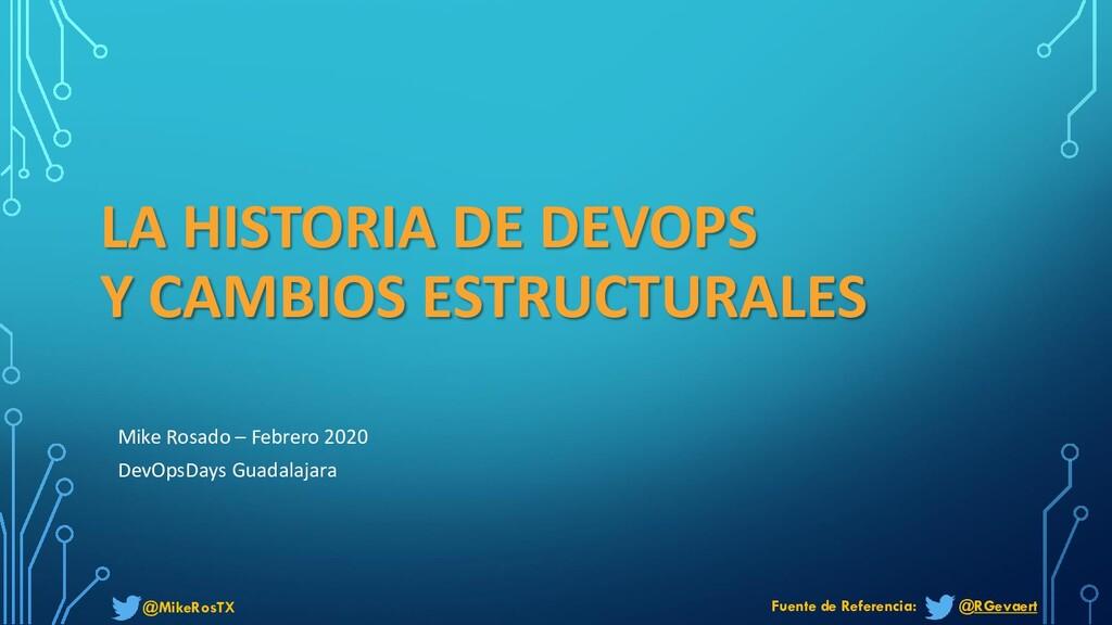 @MikeRosTX LA HISTORIA DE DEVOPS Y CAMBIOS ESTR...