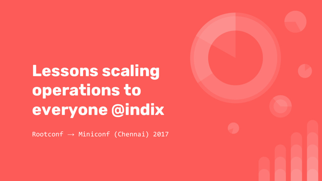 Lessons scaling operations to everyone @indix R...